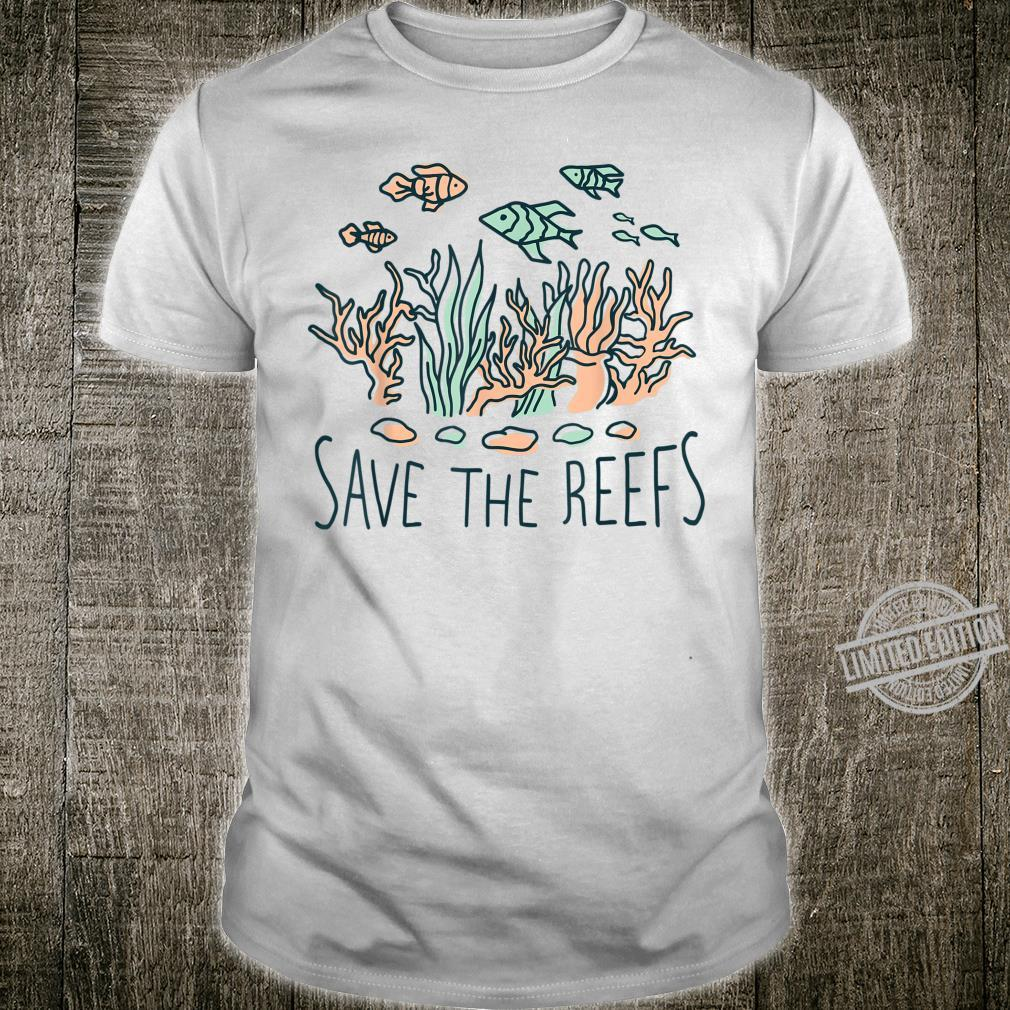 Save The Reefs Design Featuring The Coral Reef Shirt