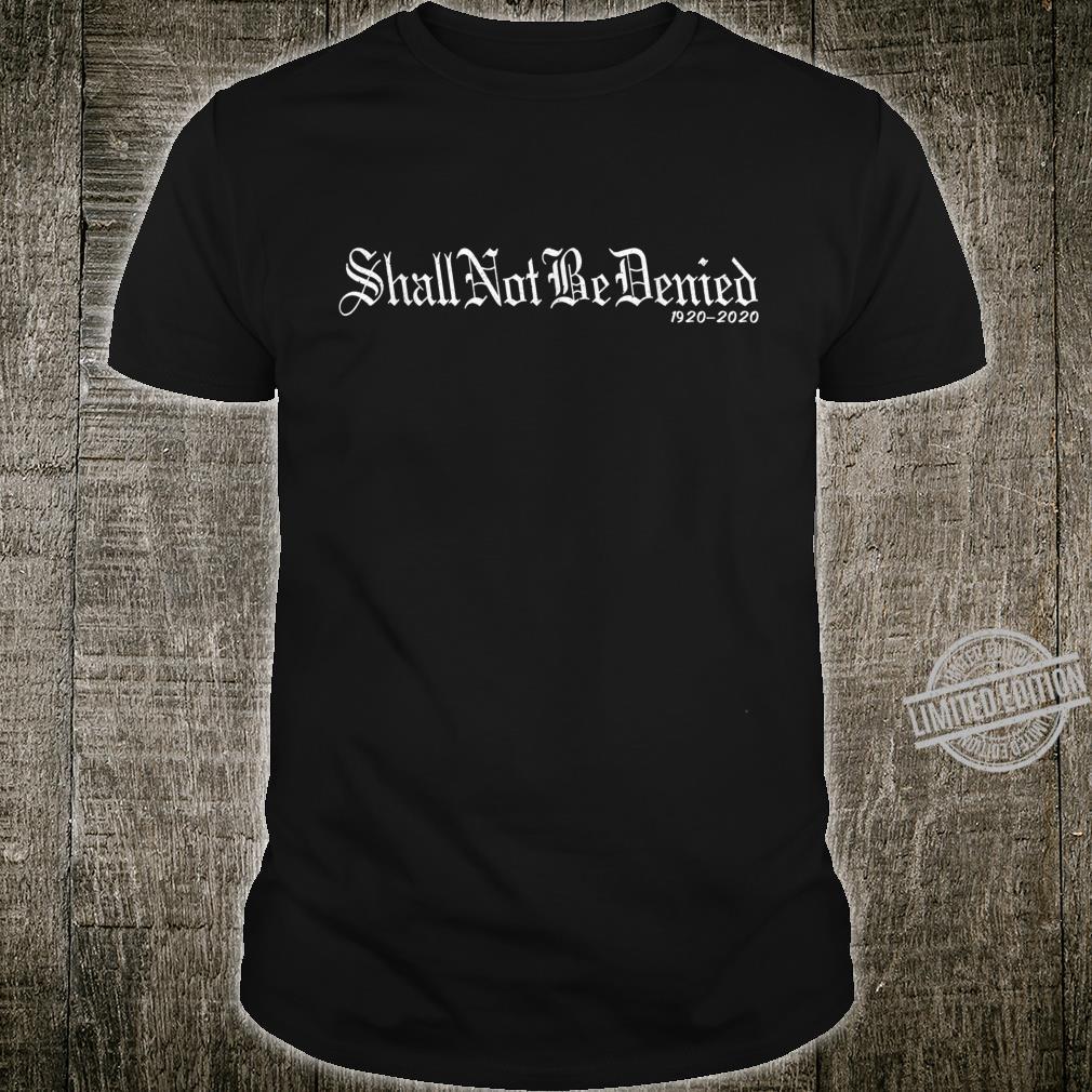 Shall Not Be Denied 19th Amendment Rallying Words Shirt
