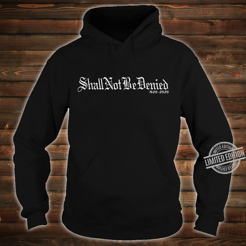 Shall Not Be Denied 19th Amendment Rallying Words Shirt hoodie