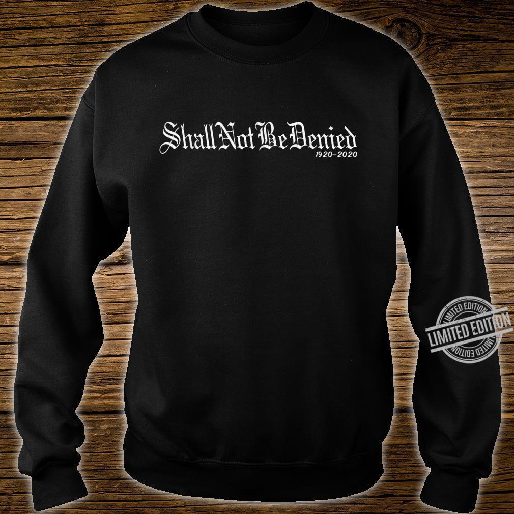Shall Not Be Denied 19th Amendment Rallying Words Shirt sweater