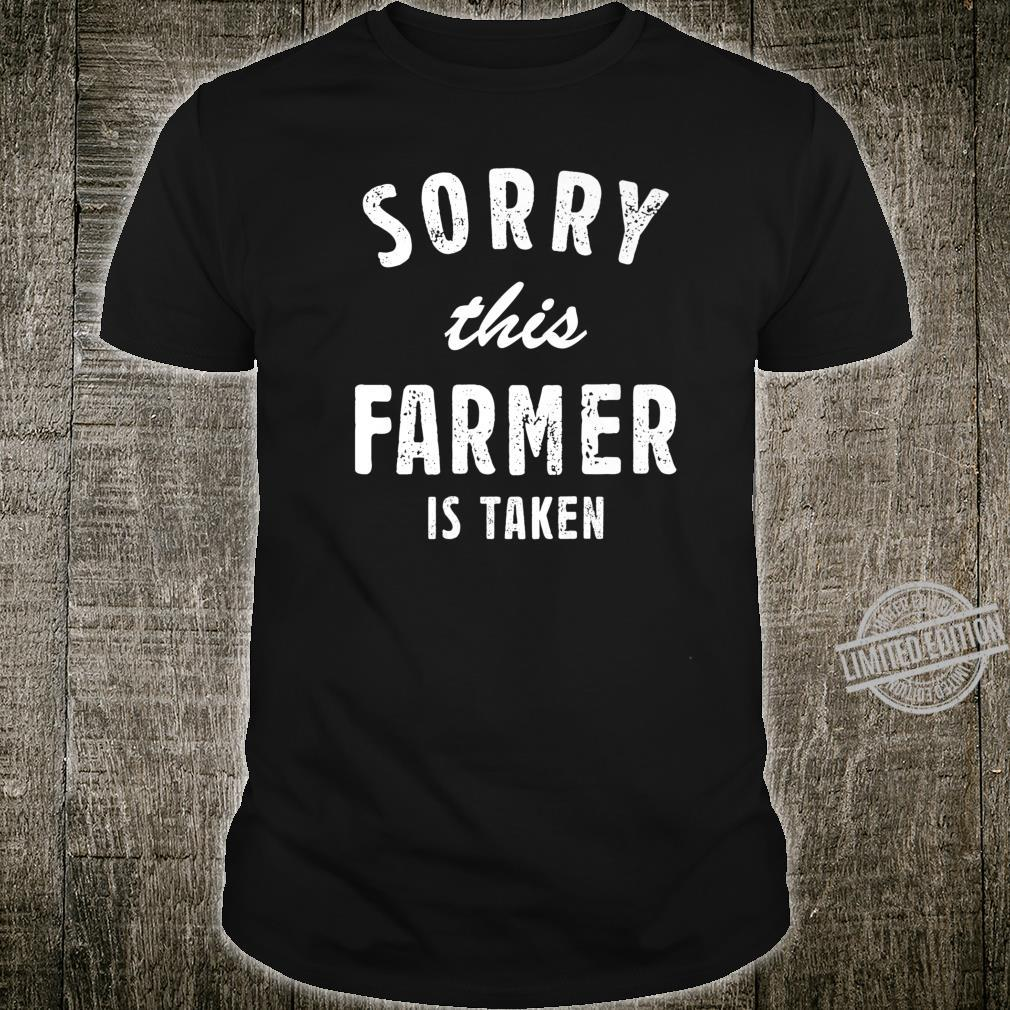 Sorry This Farmer Is Taken Best Saying For Him or Her Shirt