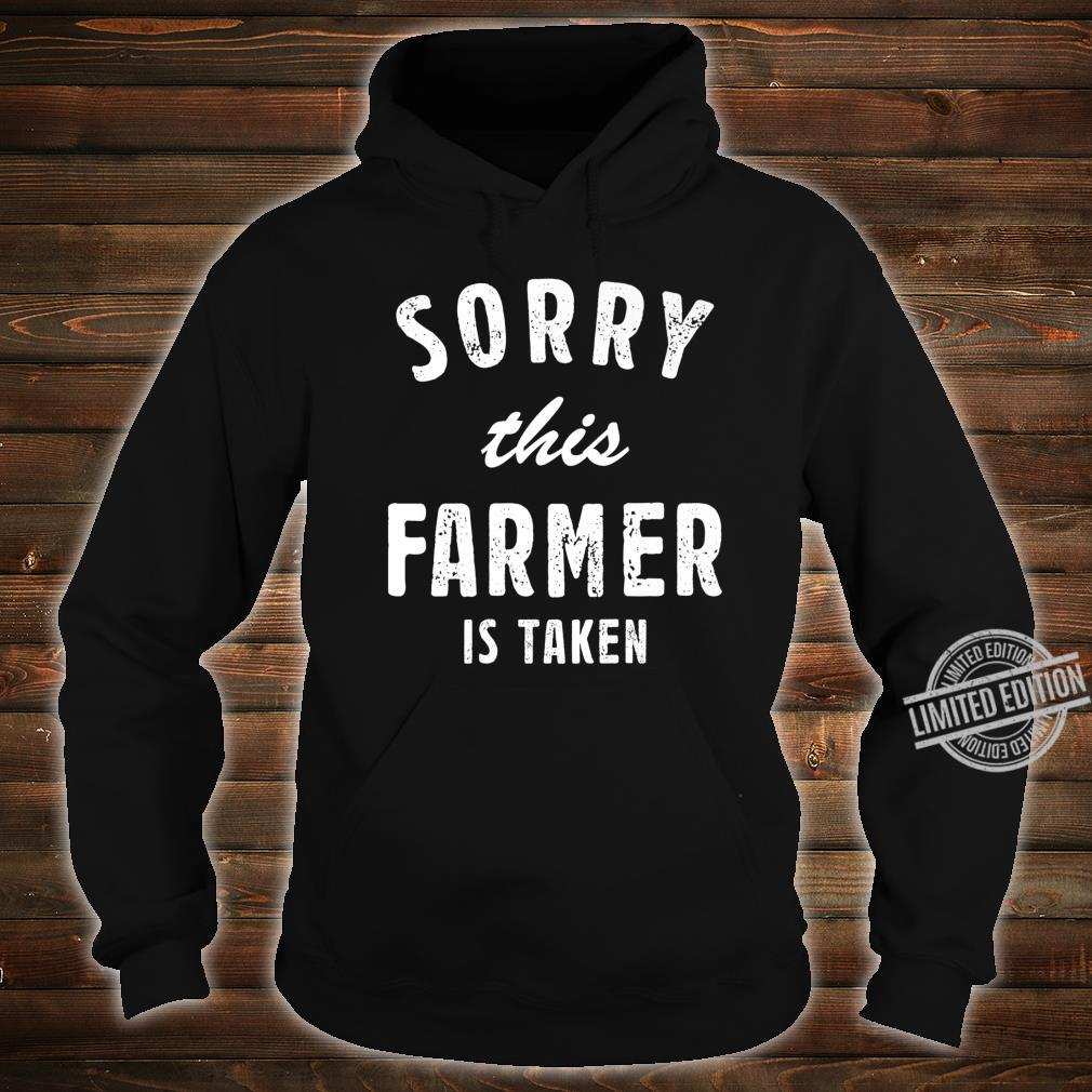 Sorry This Farmer Is Taken Best Saying For Him or Her Shirt hoodie