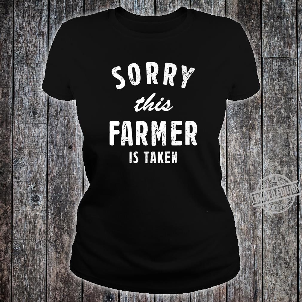 Sorry This Farmer Is Taken Best Saying For Him or Her Shirt ladies tee