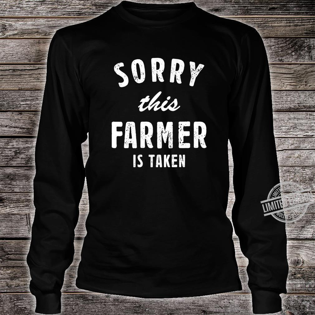 Sorry This Farmer Is Taken Best Saying For Him or Her Shirt long sleeved