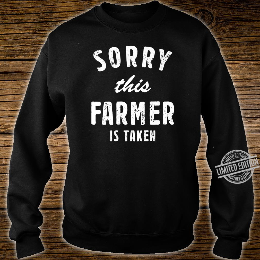 Sorry This Farmer Is Taken Best Saying For Him or Her Shirt sweater