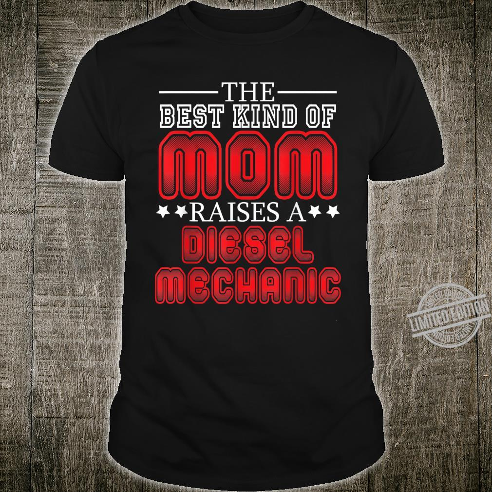 The Best Kind Of Mom Raises A Diesel Mechanic Shirt