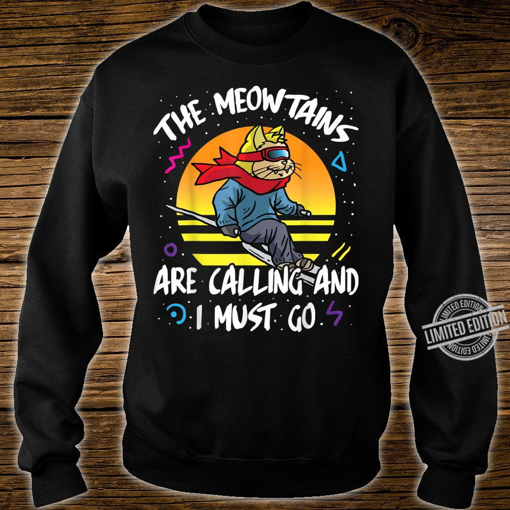 The Meowtains Are Calling And I Must Go Mountains Ski Cat Shirt sweater