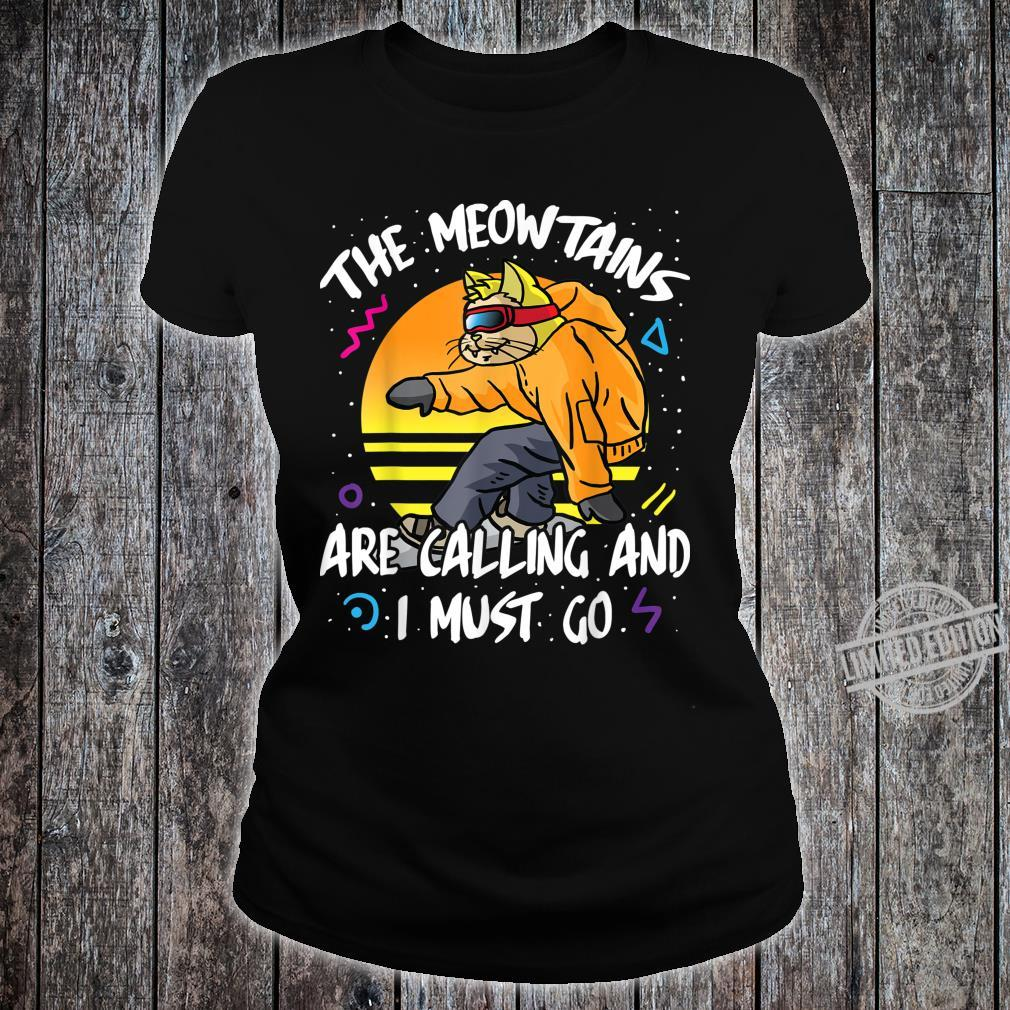 The Meowtains Are Calling And I Must Go Winter Snowboard Cat Shirt ladies tee