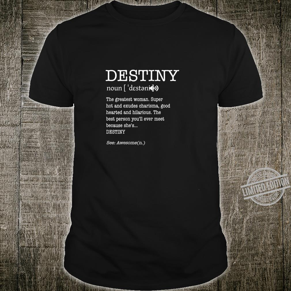 The Name Destiny Adult Definition's Personalized Shirt