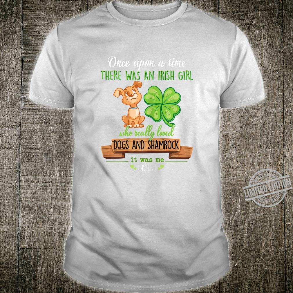 There Was An Irish Girl Who Really Loved Dogs And Shamrock Shirt