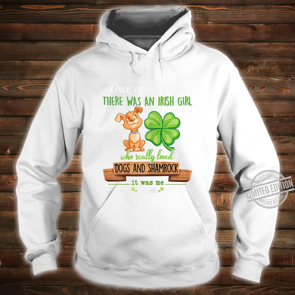 There Was An Irish Girl Who Really Loved Dogs And Shamrock Shirt hoodie