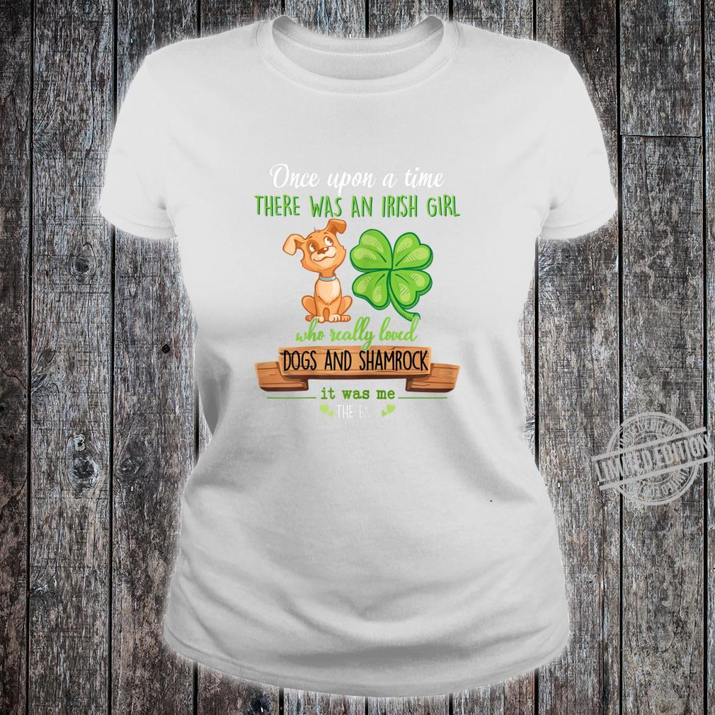 There Was An Irish Girl Who Really Loved Dogs And Shamrock Shirt ladies tee