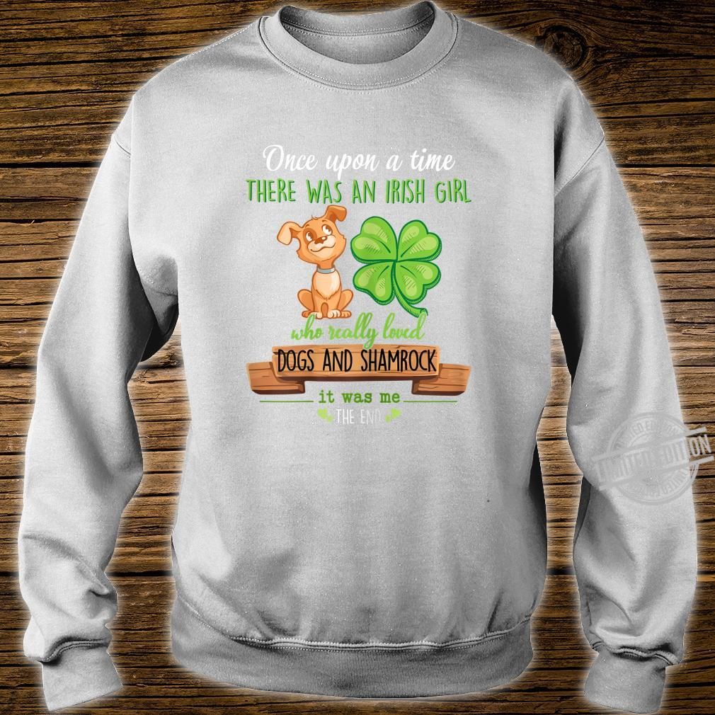 There Was An Irish Girl Who Really Loved Dogs And Shamrock Shirt sweater