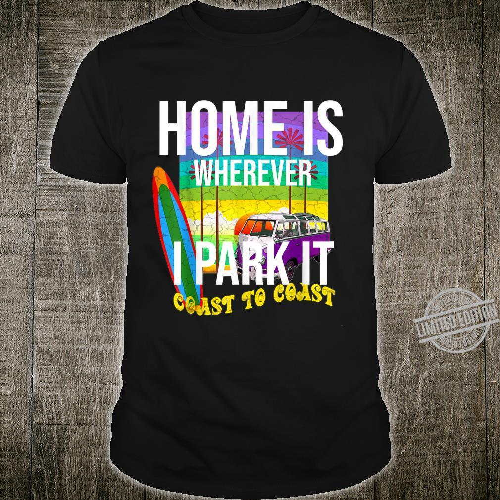 Van Life Simple Design Home Is Wherever I Park It Shirt