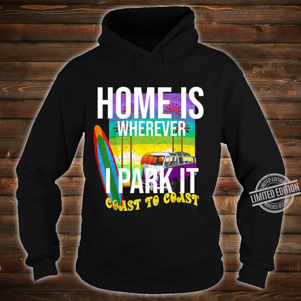 Van Life Simple Design Home Is Wherever I Park It Shirt hoodie