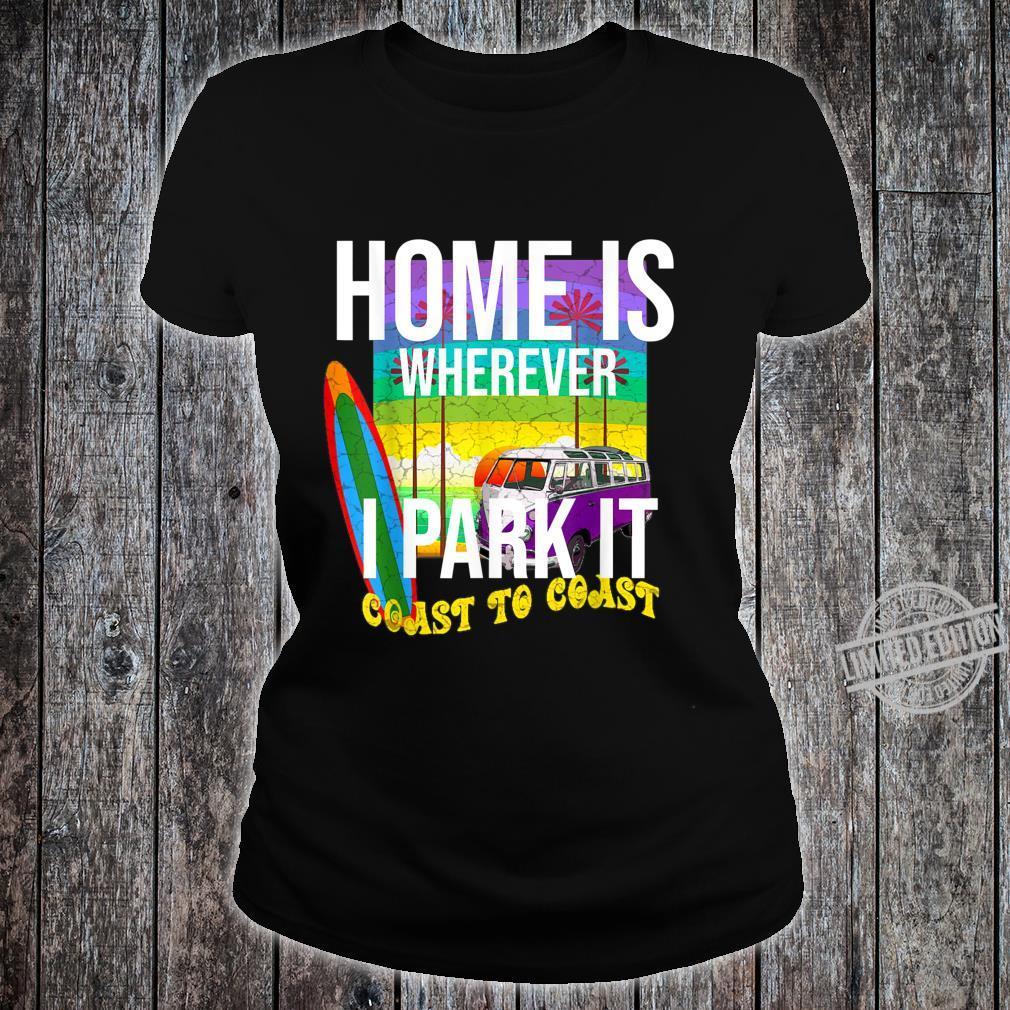 Van Life Simple Design Home Is Wherever I Park It Shirt ladies tee