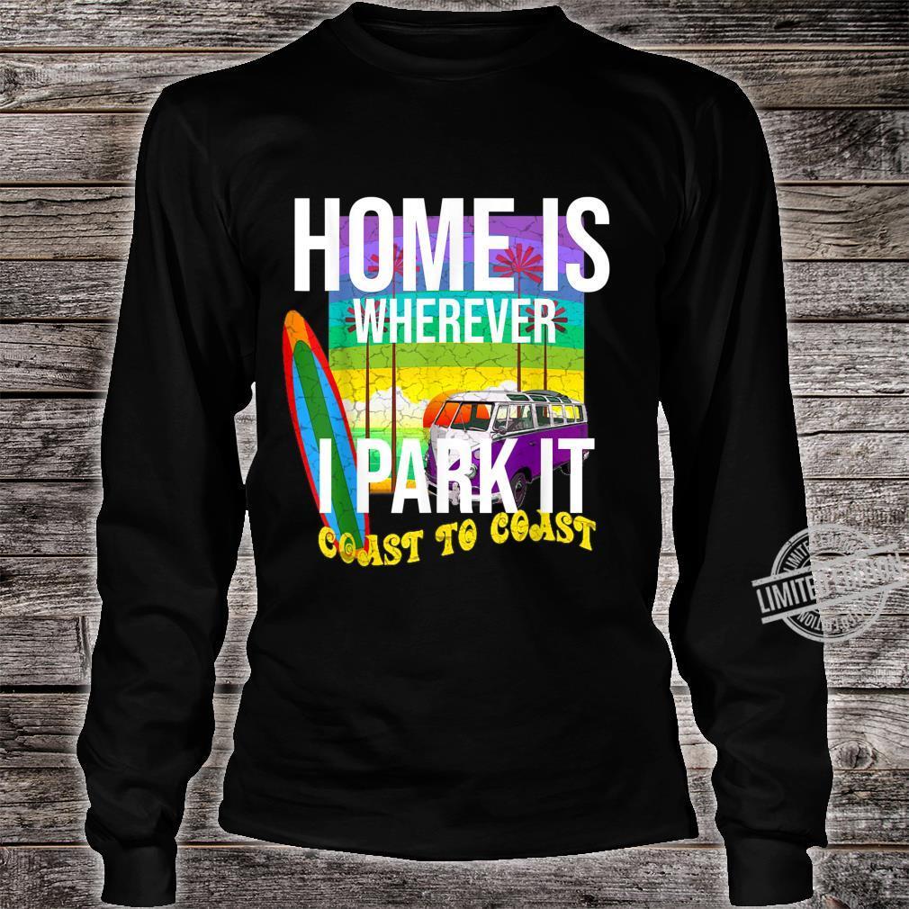 Van Life Simple Design Home Is Wherever I Park It Shirt long sleeved