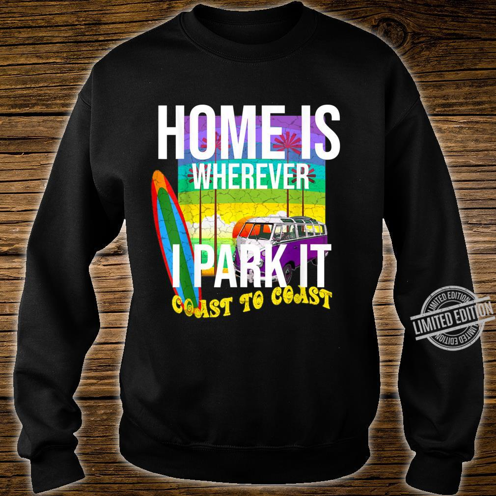 Van Life Simple Design Home Is Wherever I Park It Shirt sweater