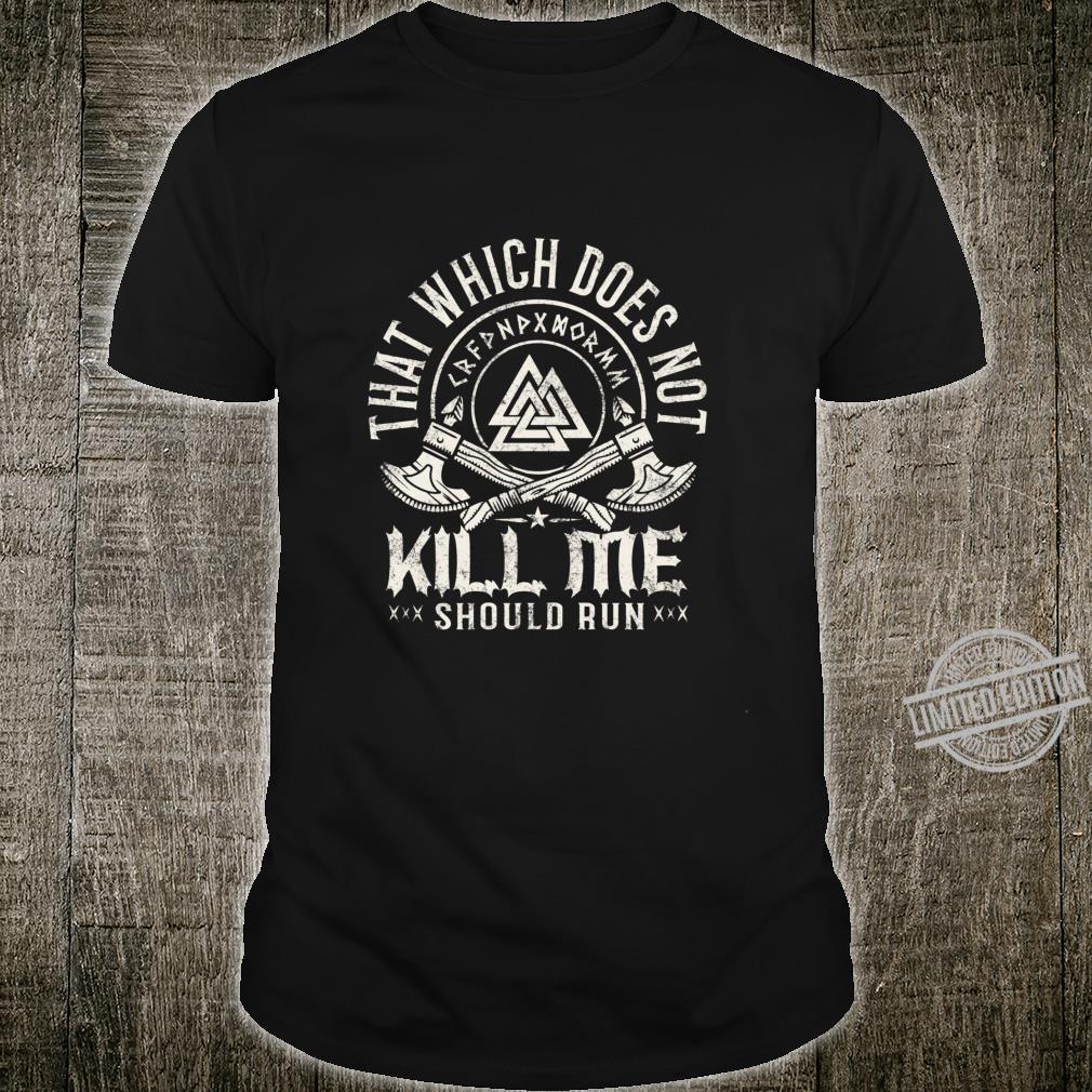 Viking Warrior That which doesnt kill me Veteran shirt Shirt
