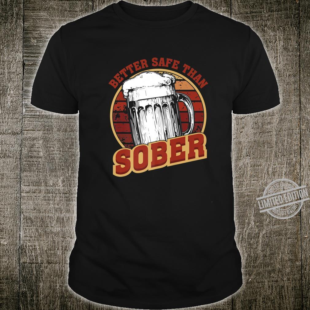 Vintage Retro Better Safe Than Sober Beer Drinking Shirt