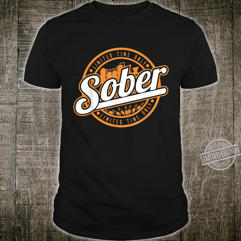 Vintage Sober Limited Time Only Drinking Shirt