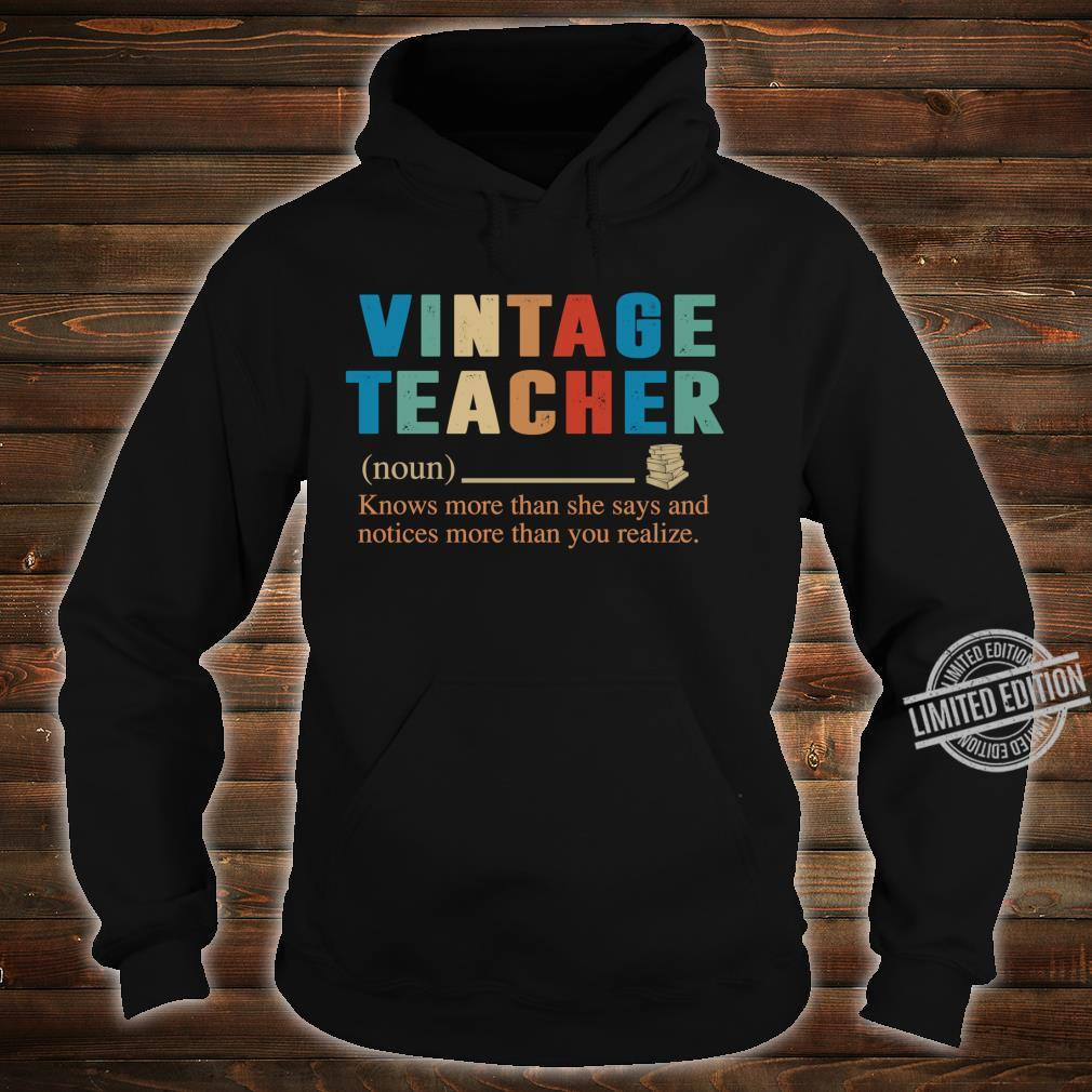 Vintage Teacher Knows More Than She Says definition Shirt hoodie