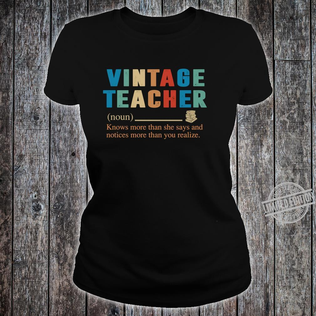 Vintage Teacher Knows More Than She Says definition Shirt ladies tee