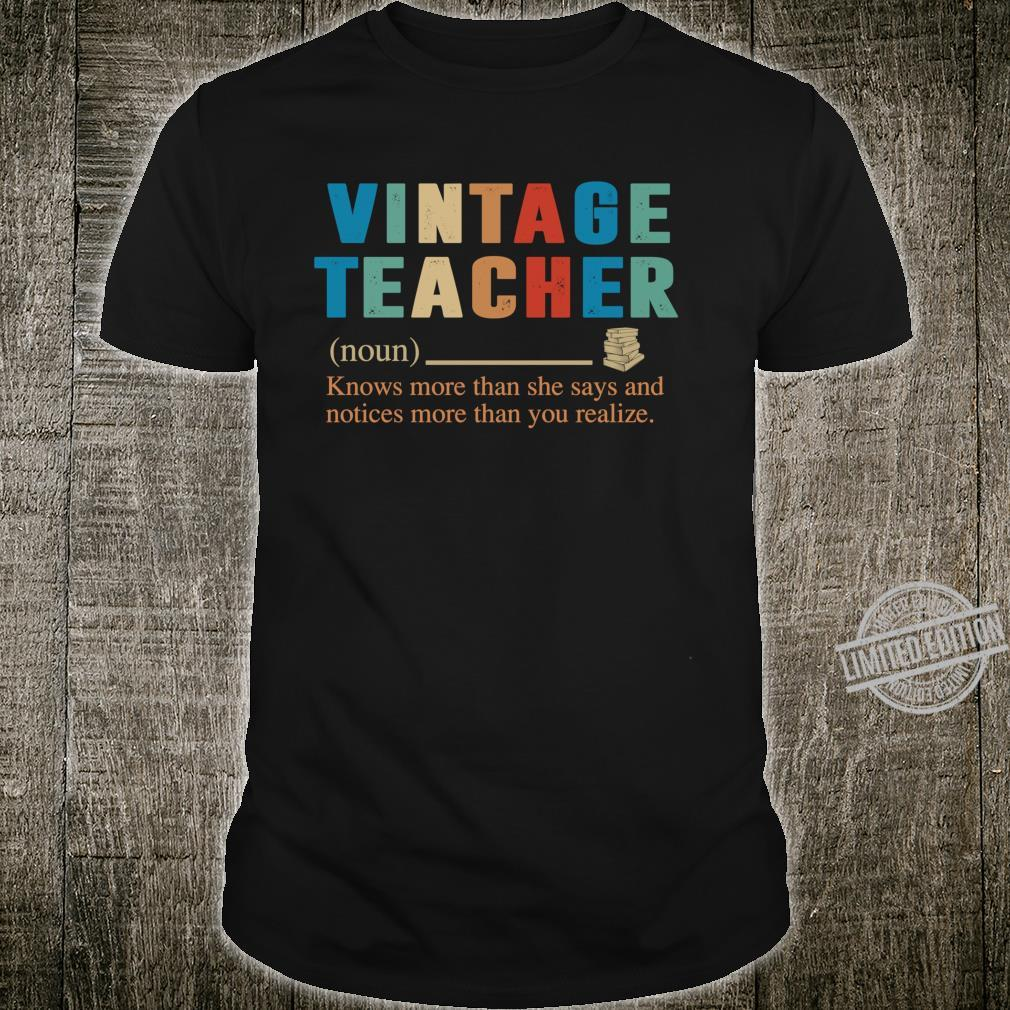 Vintage Teacher Knows More Than She Says definition Shirt