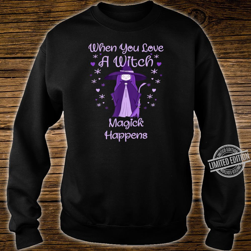 When You Love A Witch Magick Happens Wiccan Cheeky Witch Shirt sweater