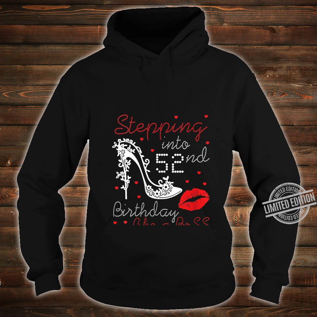 Womens Happy Queen Princess Stepping Into 52nd Birthday Like A Boss Shirt hoodie