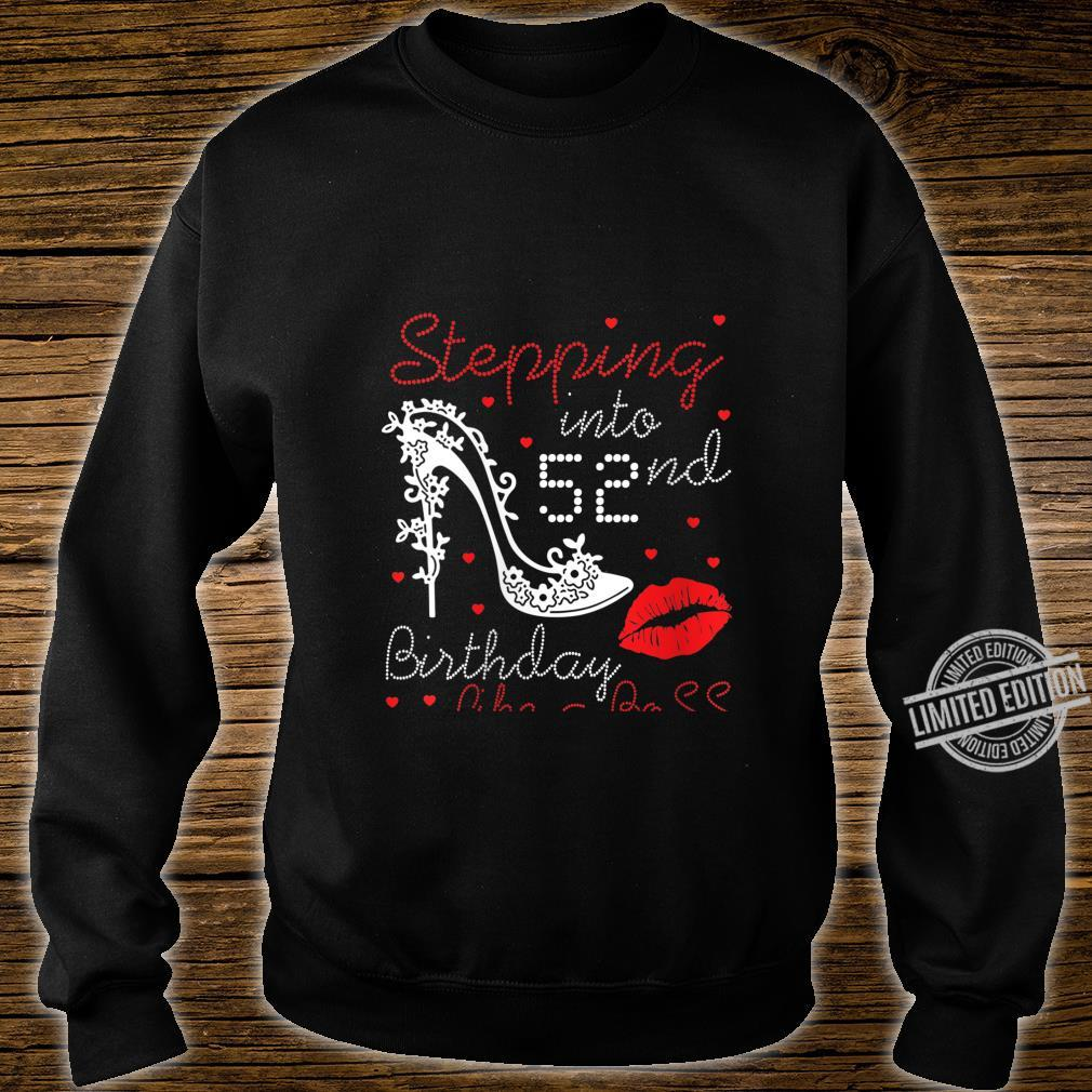 Womens Happy Queen Princess Stepping Into 52nd Birthday Like A Boss Shirt sweater