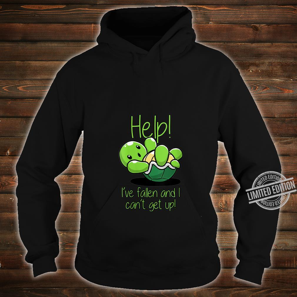 Womens Help I've Fallen And I Can't Get Up Turtles Shirt hoodie