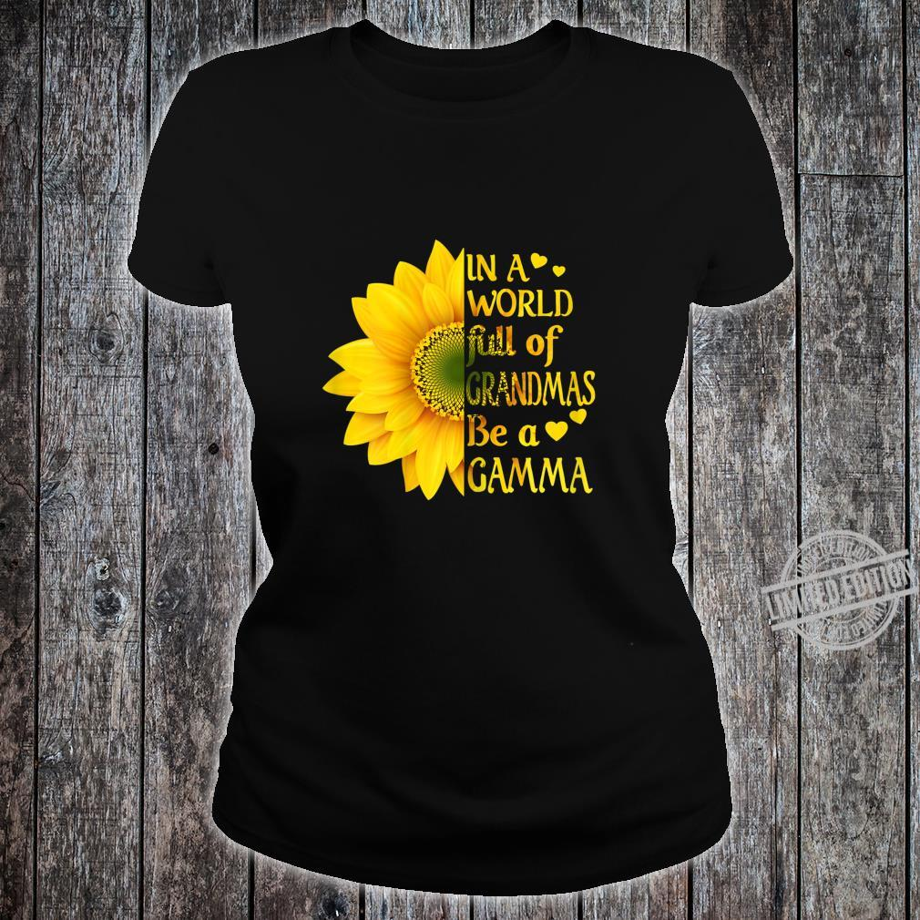 Womens In A World Full Of Grandmas Be A Gamma Sunflower Mother's Shirt ladies tee