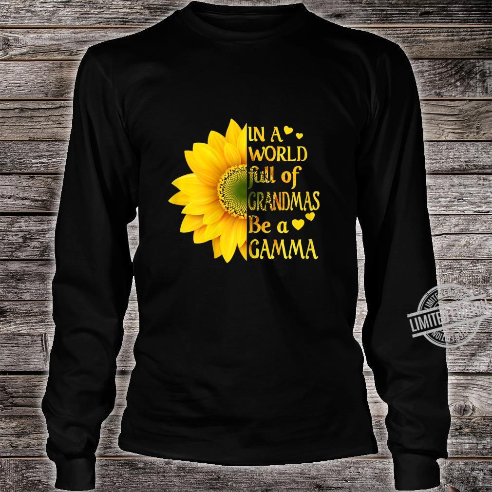 Womens In A World Full Of Grandmas Be A Gamma Sunflower Mother's Shirt long sleeved
