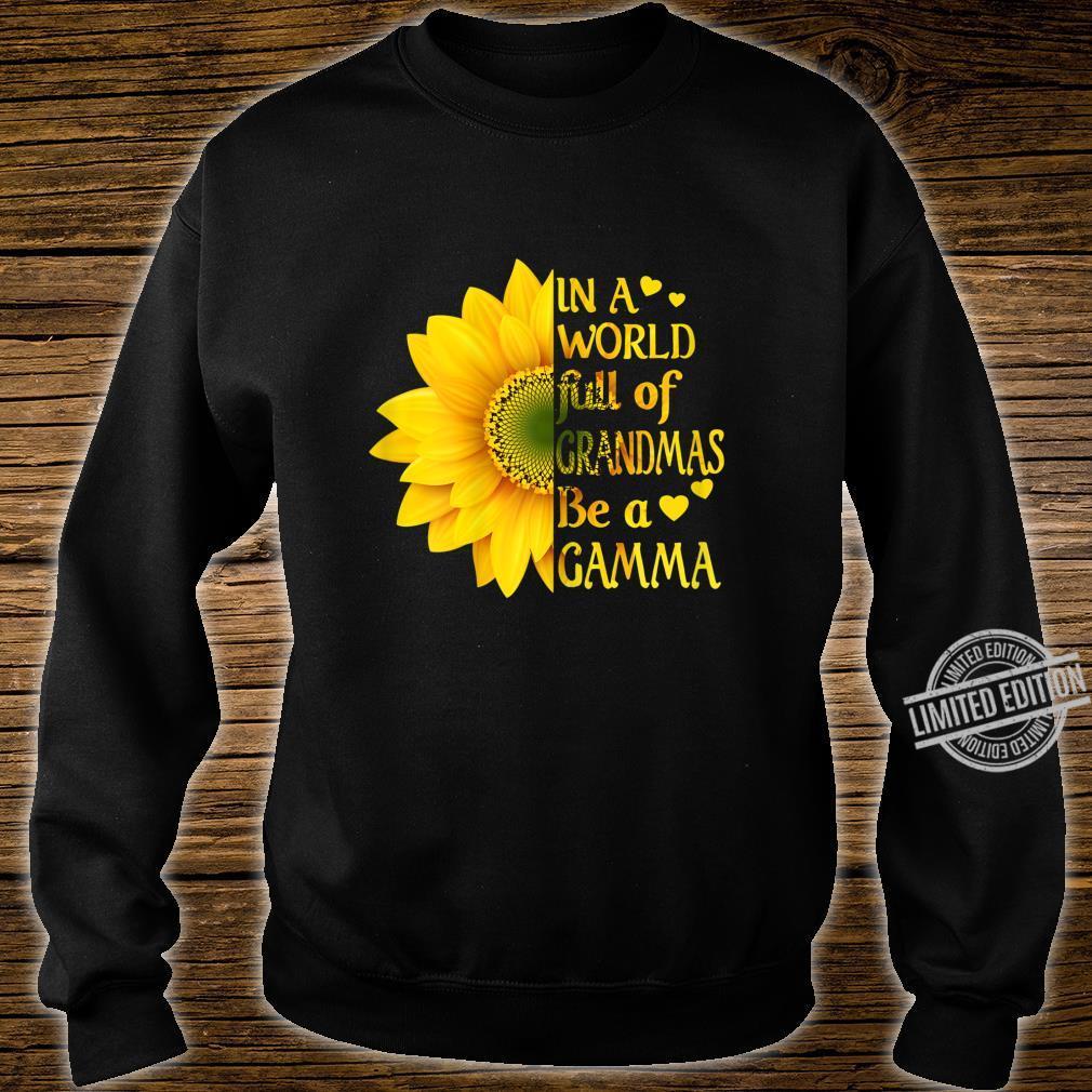 Womens In A World Full Of Grandmas Be A Gamma Sunflower Mother's Shirt sweater