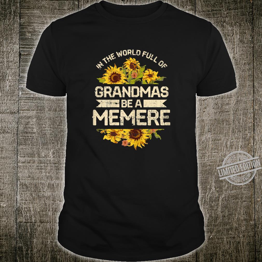 Womens In A World Full Of Grandmas Be Memere Sunflower Hippie Shirt