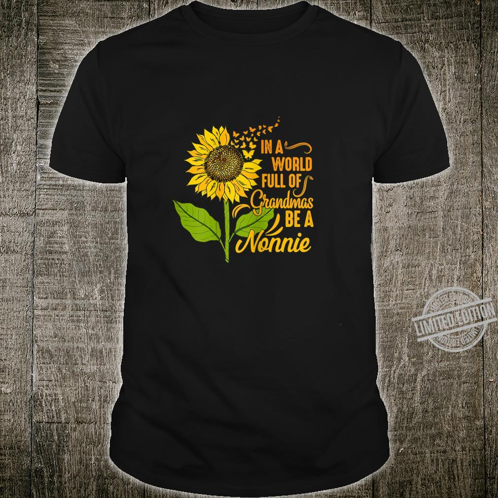 Womens In A World Full Of Grandmas Be Nonnie Sunflower Butterfly Shirt