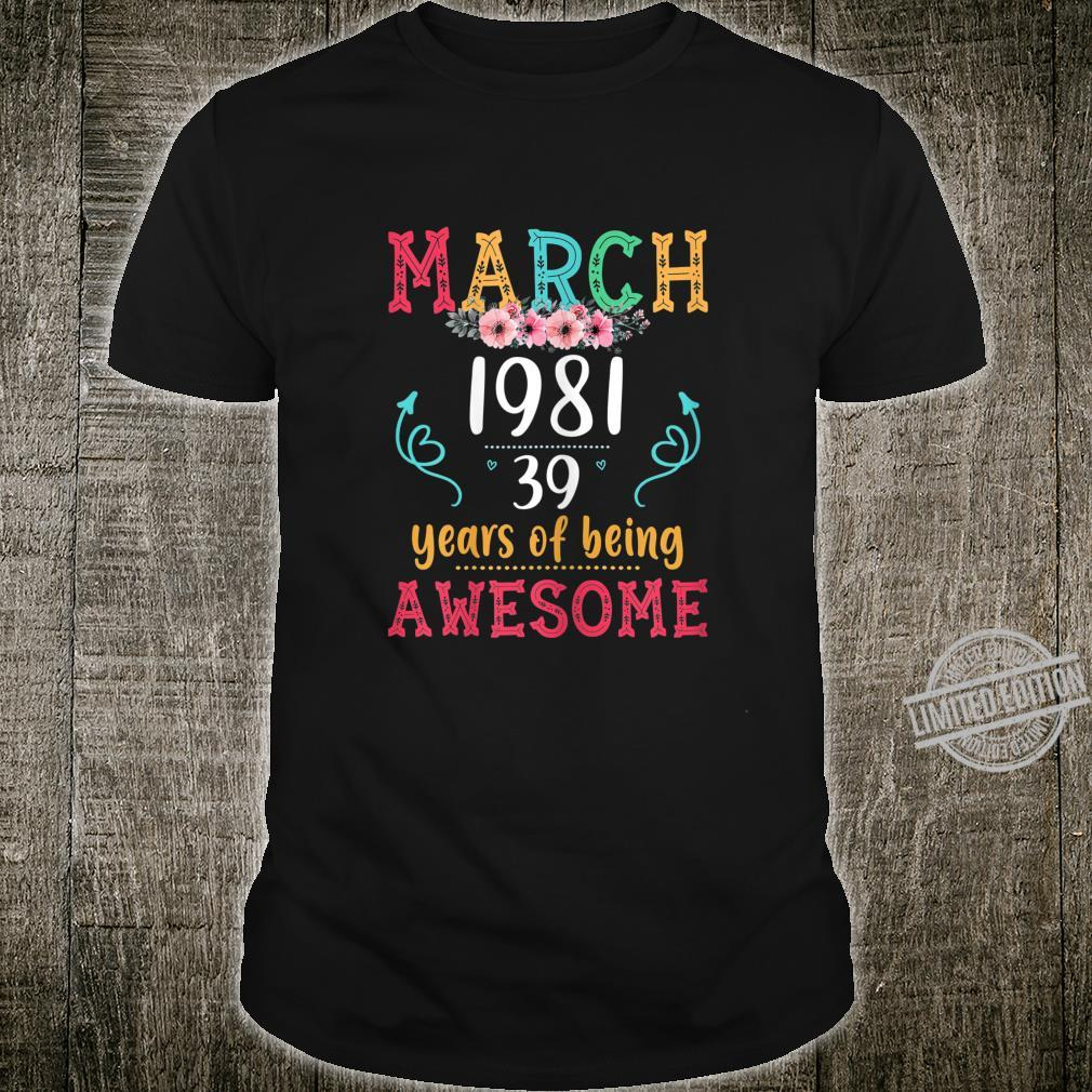 Womens March 1981 39 Years Of Being Awesome March Girl Shirt