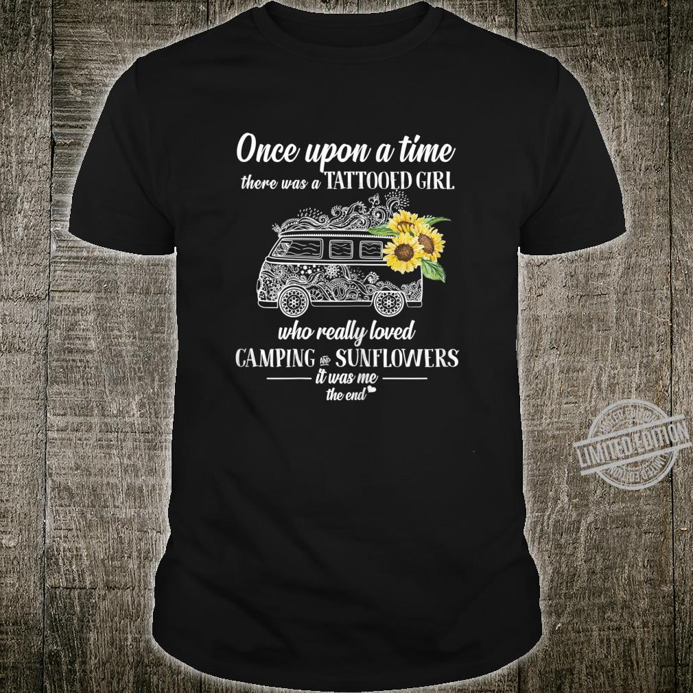 Womens There Was A Tattooed Girl Who Loved Camping And Sunflowers Shirt