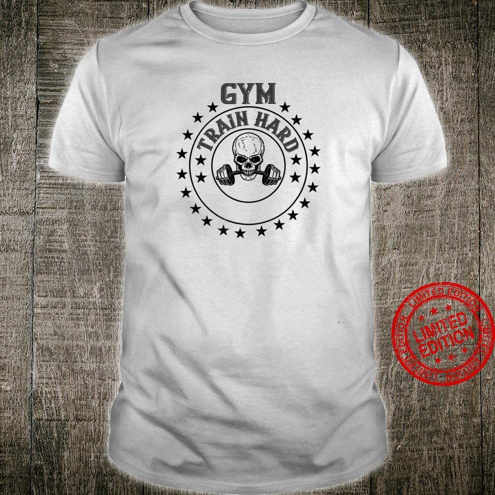 Workout Gym Train Hard Shirt