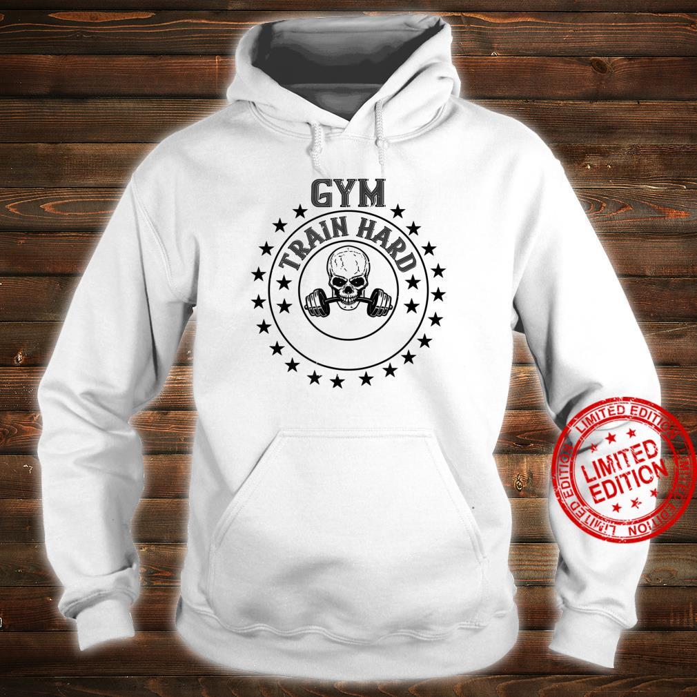 Workout Gym Train Hard Shirt hoodie