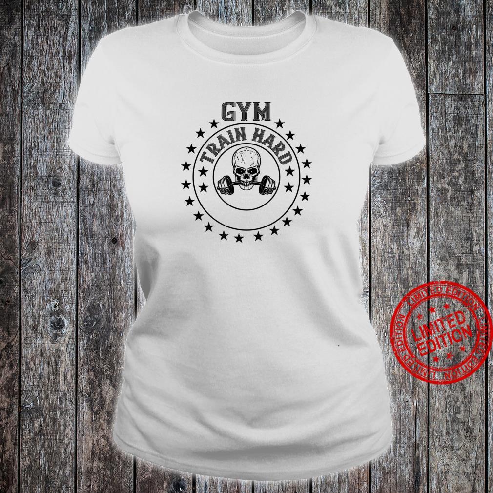 Workout Gym Train Hard Shirt ladies tee