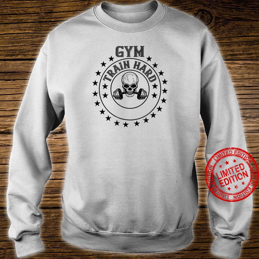 Workout Gym Train Hard Shirt sweater